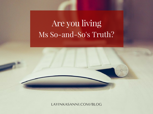 Are You Living Ms So-and-So's Truth?