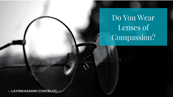 Do You Wear Lenses of Compassion?
