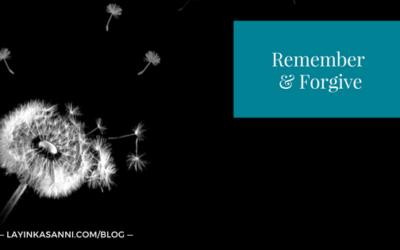 Remember & Forgive