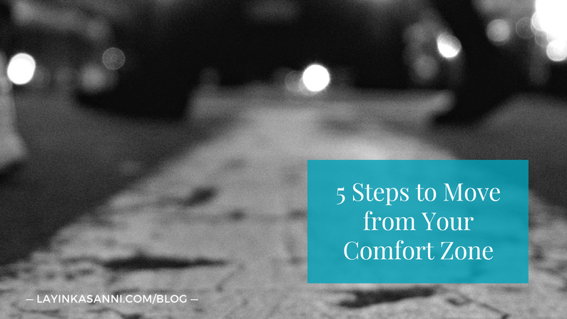 5 Steps to Move from Your Comfort Zone